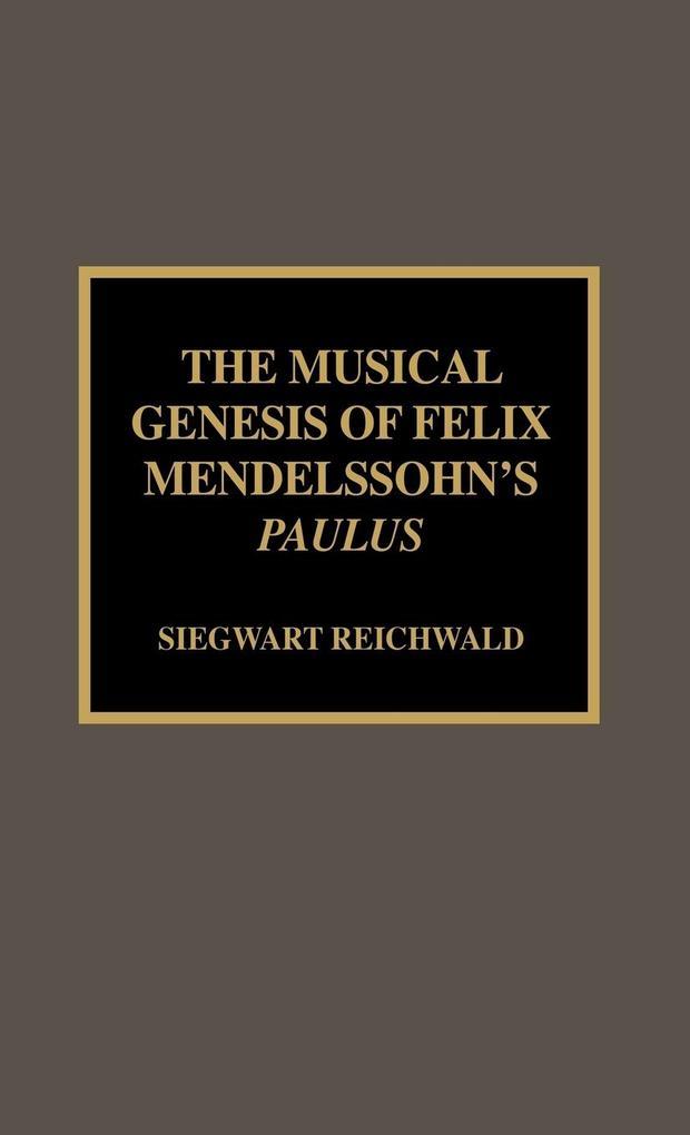 Musical Genesis of Felix Mendelssohn's Paulus als Buch (gebunden)