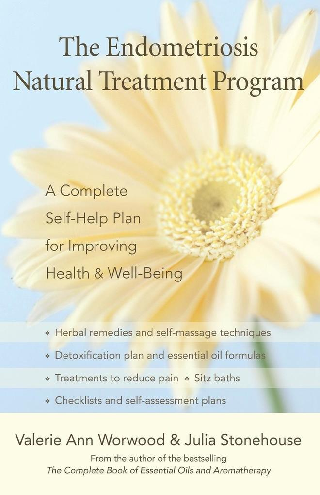 The Endometriosis Natural Treatment Program: A Complete Self-Help Plan for Improving Health & Well-Being als Taschenbuch