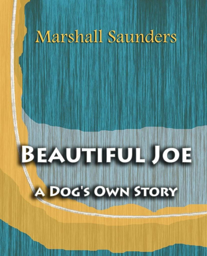 Beautiful Joe a Dog's Own Story (1893) als Taschenbuch