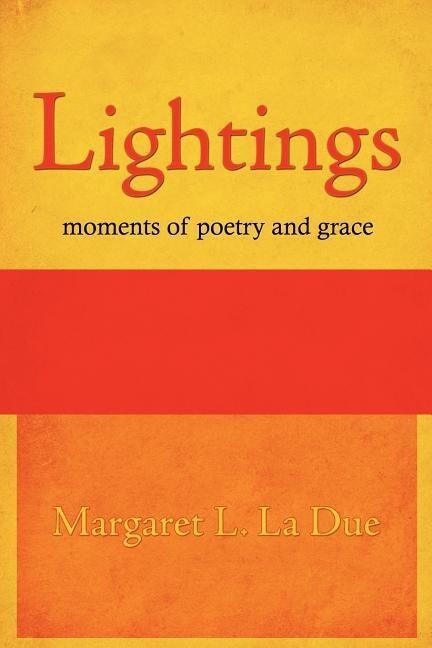 Lightings: moments of poetry and grace als Taschenbuch