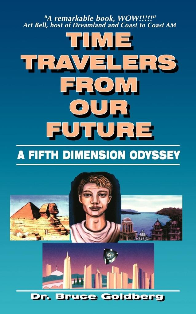 Time Travelers from Our Future: A Fifth Dimension Odyssey als Taschenbuch