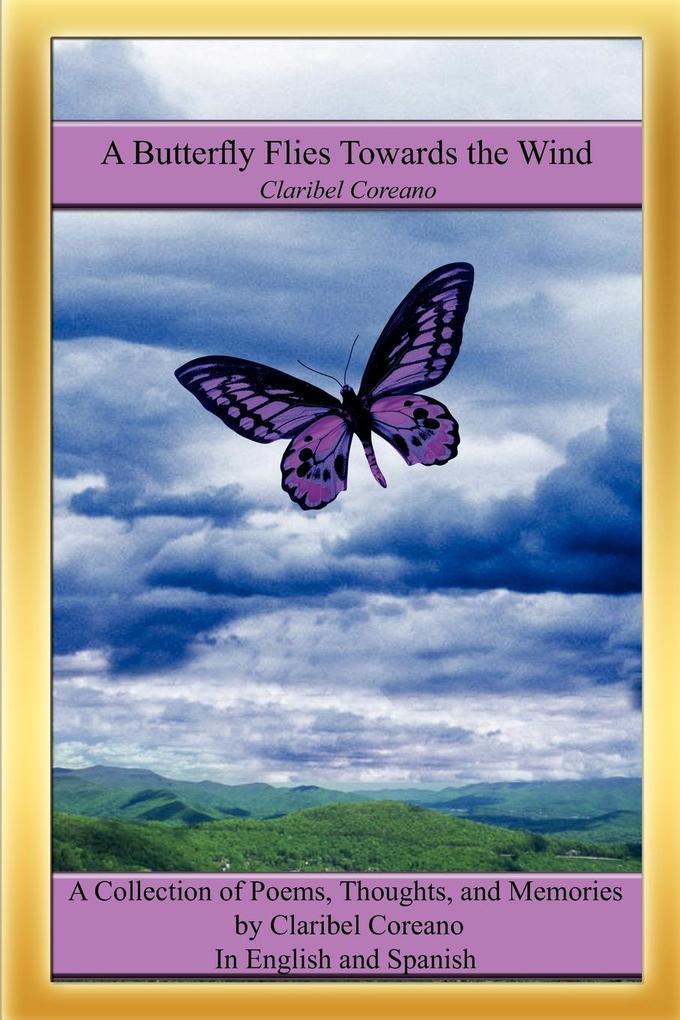 A Butterfly Flies Towards the Wind als Taschenbuch
