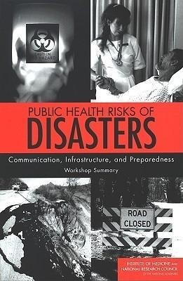 Public Health Risks of Disasters: Communication, Infrastructure, and Preparedness: Workshop Summary als Taschenbuch