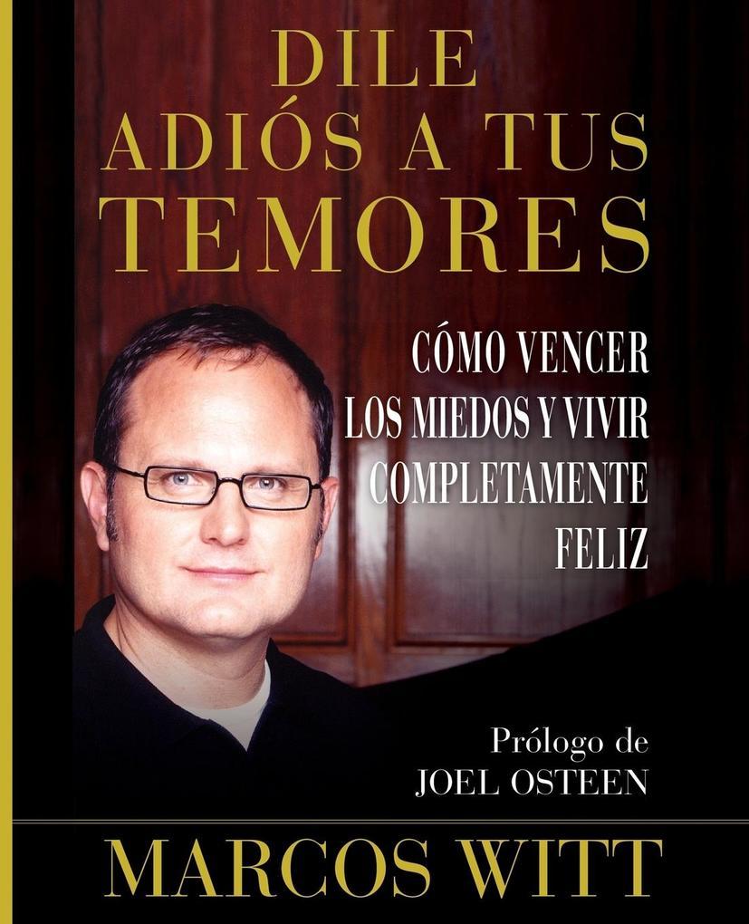Dile Adios A Tus Temores als Buch (kartoniert)