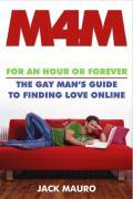 M4M: For an Hour or Forever--The Gay Man's Guide to Finding Love Online als Taschenbuch