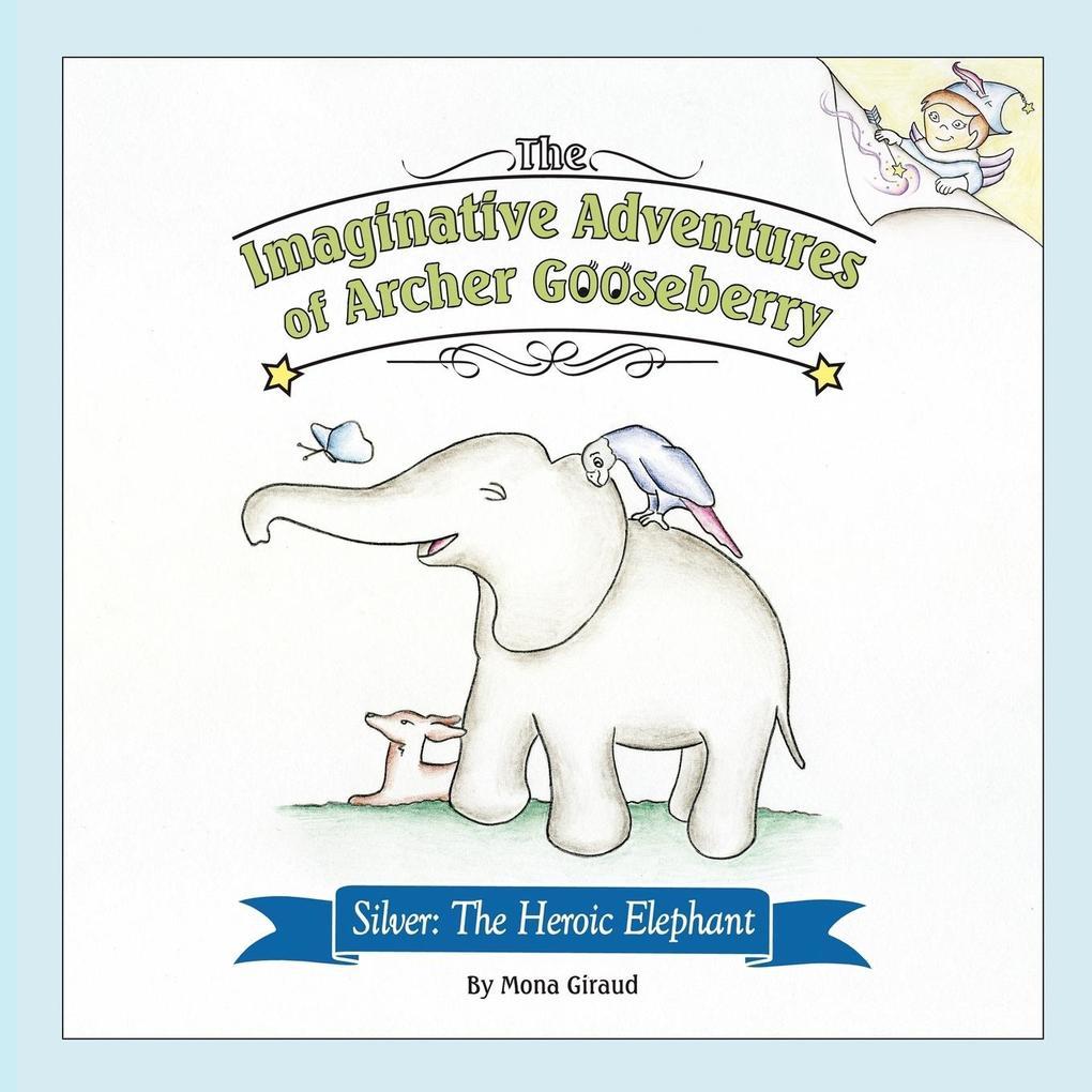 The Imaginative Adventures of Archer Gooseberry als Taschenbuch