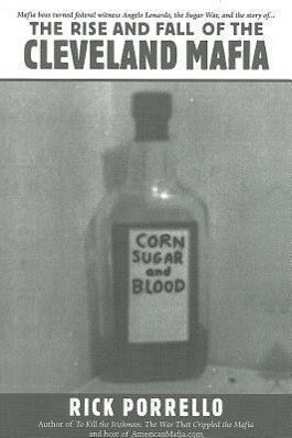 The Rise and Fall of the Cleveland Mafia: Corn Sugar and Blood als Taschenbuch