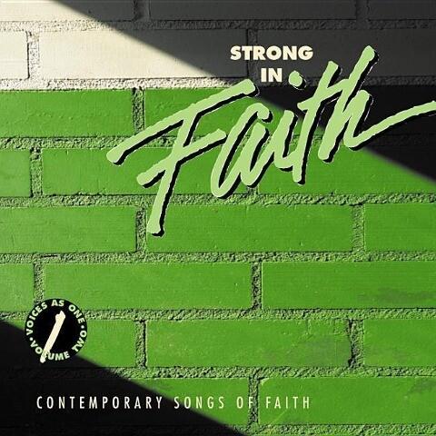 Strong in Faith: Contemporary Songs of Faith als Buch (gebunden)