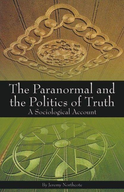 Paranormal and the Politics of Truth: A Sociological Account als Taschenbuch