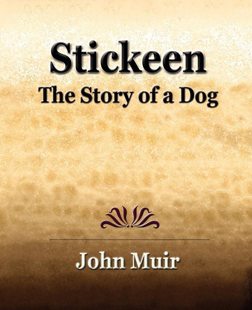 Stickeen - The Story of a Dog (1909) als Taschenbuch