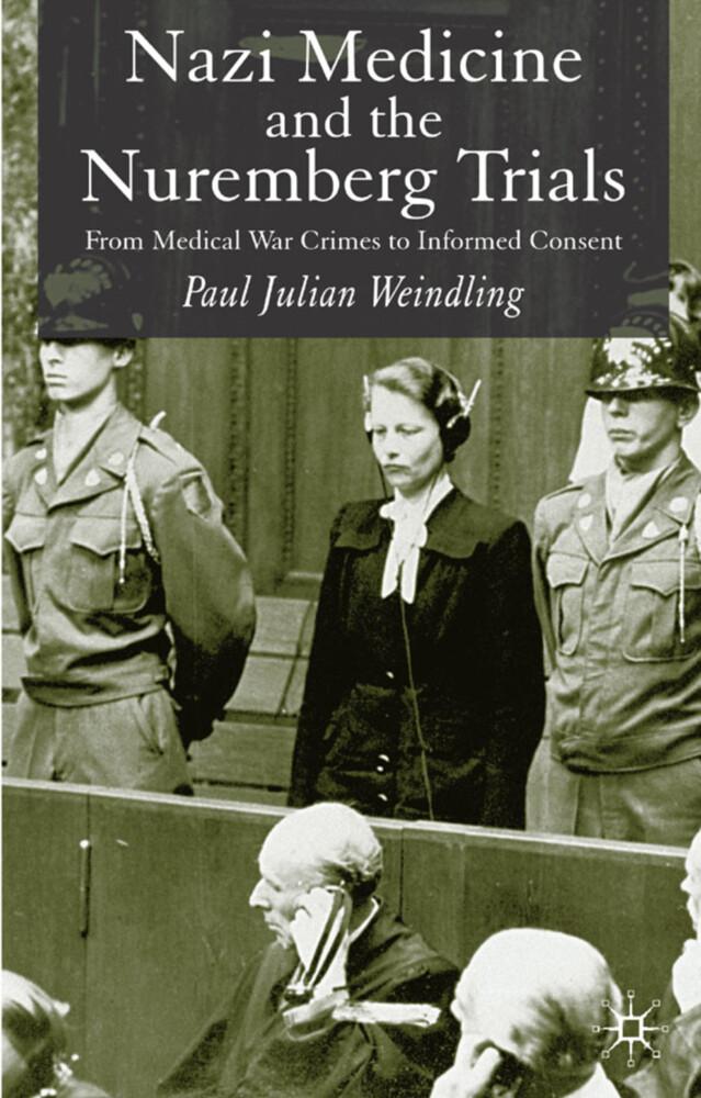 Nazi Medicine and the Nuremberg Trials: From Medical Warcrimes to Informed Consent als Buch (gebunden)