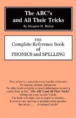 The Abc's and All Their Tricks: The Complete Reference Book of Phonics and Spelling als Taschenbuch