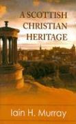 A Scottish Christian Heritage als Buch (gebunden)