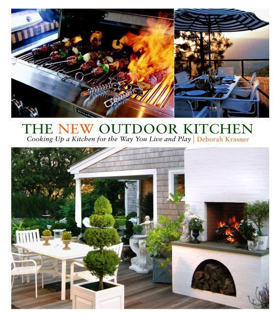 The New Outdoor Kitchen: Cooking Up a Kitchen for the Way You Live and Play als Buch (gebunden)