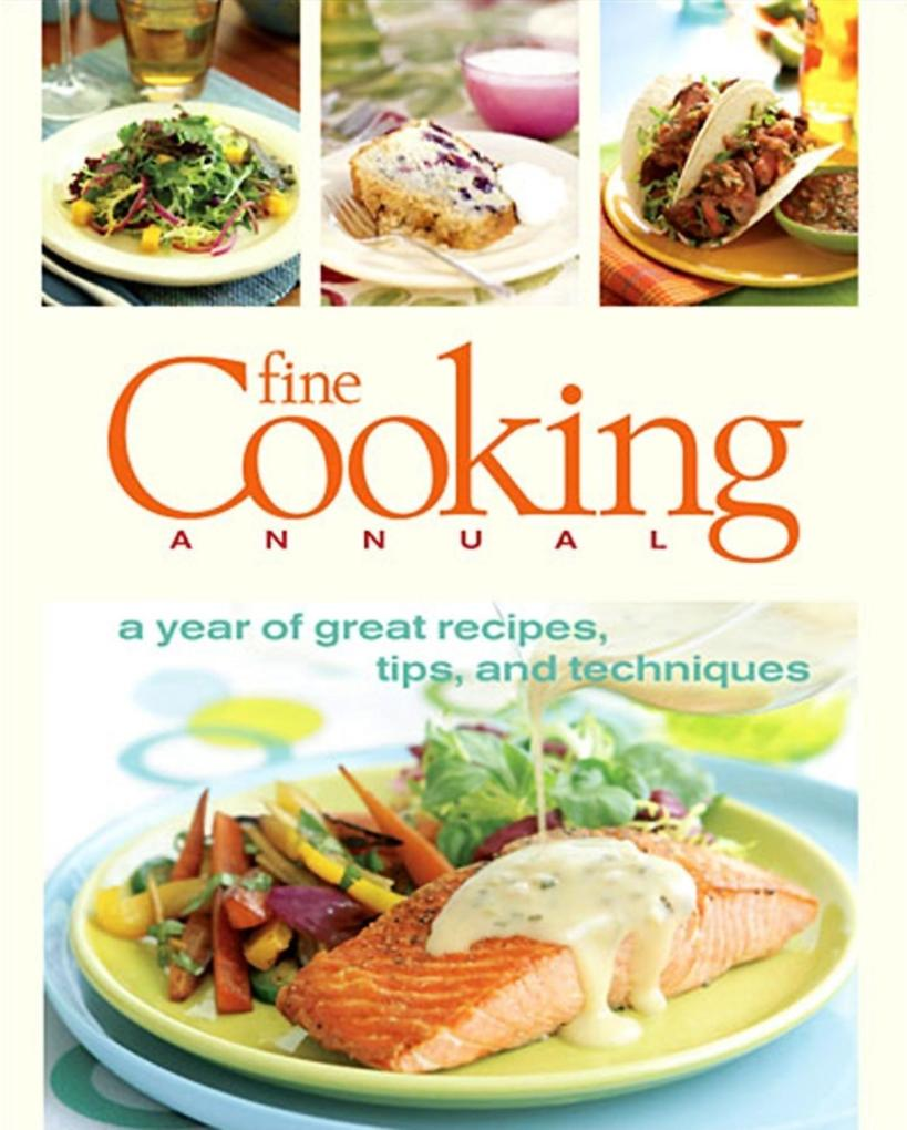 Fine Cooking Annual: A Year of Great Recipes, Tips & Techniques als Buch (gebunden)
