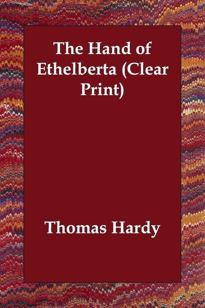 The Hand of Ethelberta (Clear Print) als Taschenbuch