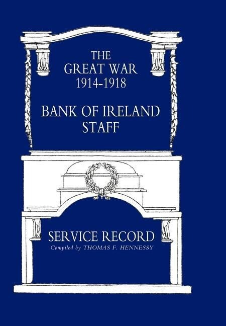 Great War 1914-1918 Bank of Ireland Staff Service Record als Buch (gebunden)