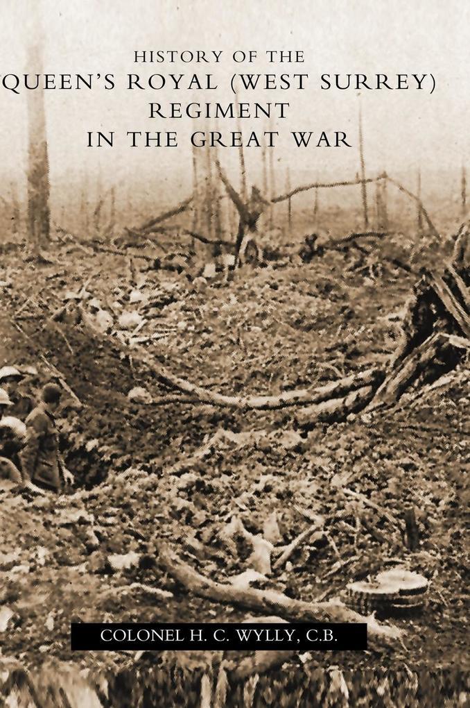History of the Queen's Royal (West Surrey) Regiment (in the Great War) als Buch (gebunden)