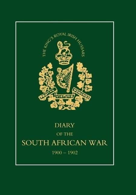 8TH (KING'S ROYAL IRISH) HUSSARS Diary of the South African War, 1900-1902 als Buch (gebunden)