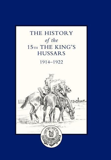 History of the 15th the King's Hussars 1914-1922 als Buch (gebunden)
