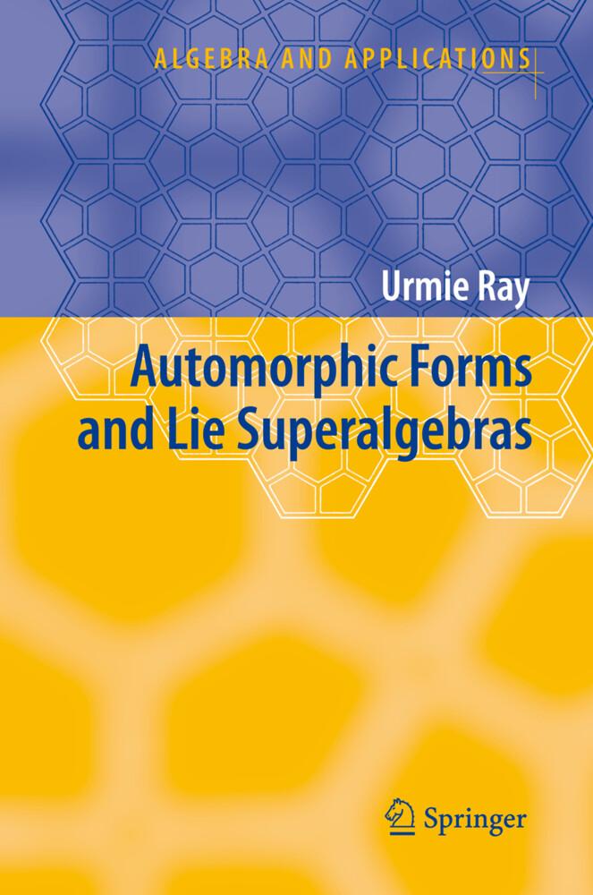 Automorphic Forms and Lie Superalgebras als Buch (gebunden)