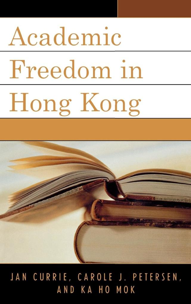 Academic Freedom in Hong Kong als Buch (gebunden)