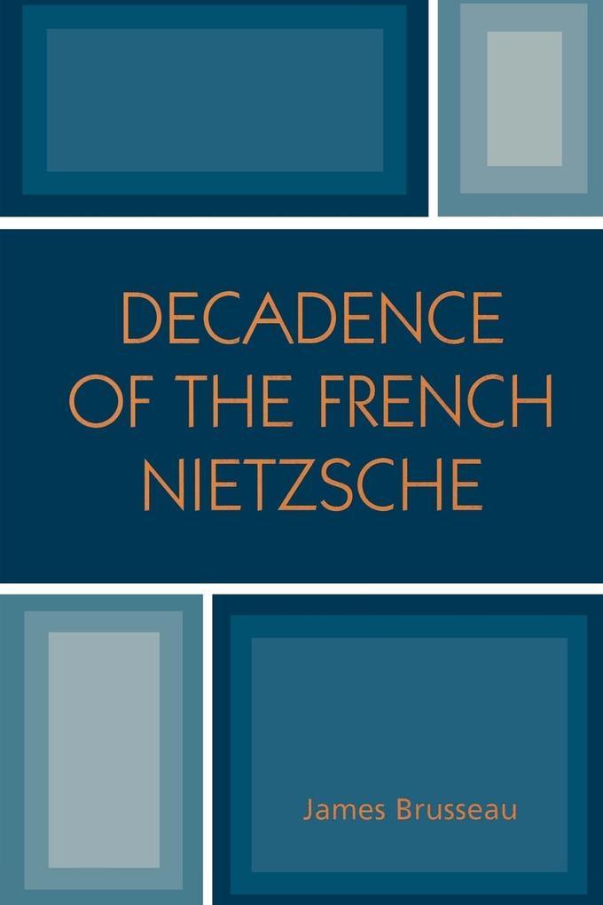 Decadence of the French Nietzsche als Taschenbuch