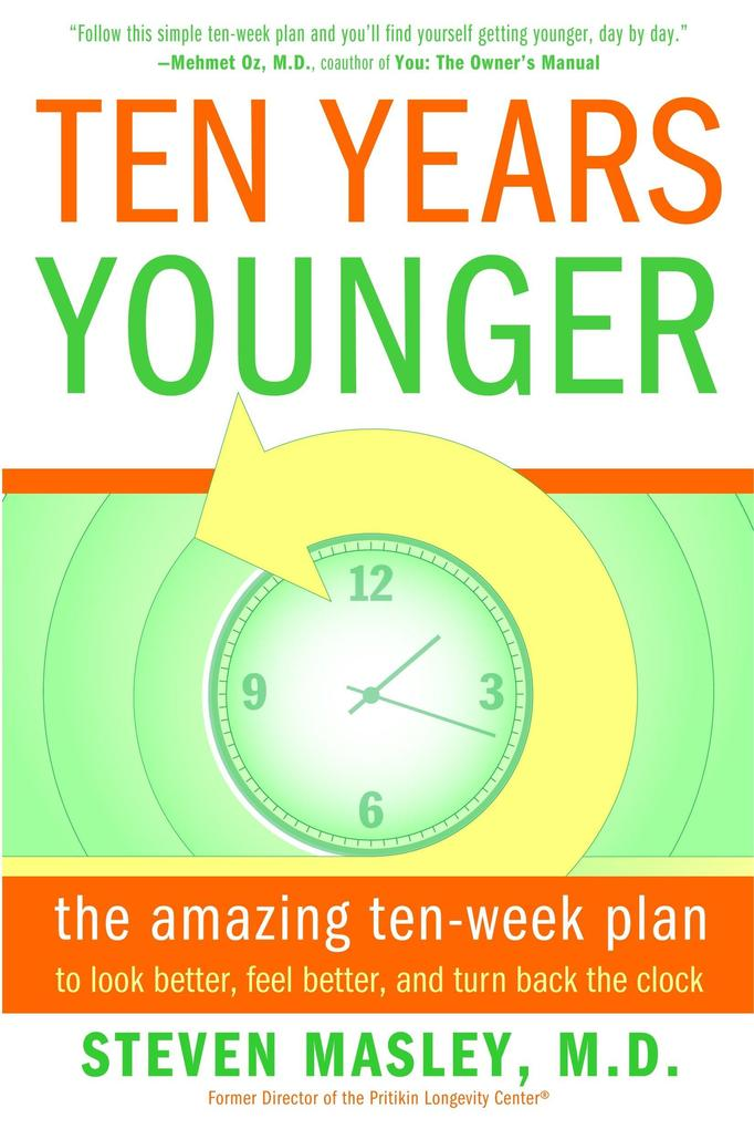 Ten Years Younger: The Amazing Ten-Week Plan to Look Better, Feel Better, and Turn Back the Clock als Taschenbuch