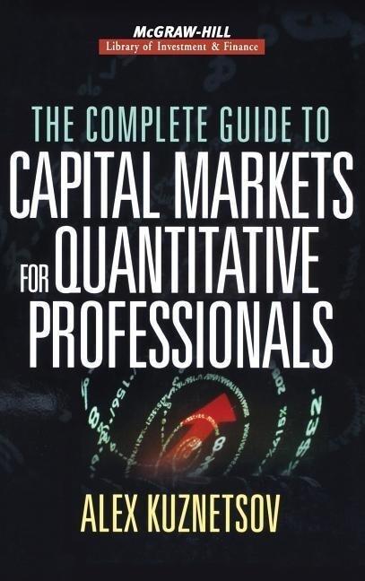 The Complete Guide to Capital Markets for Quantitative Professionals als Buch (gebunden)