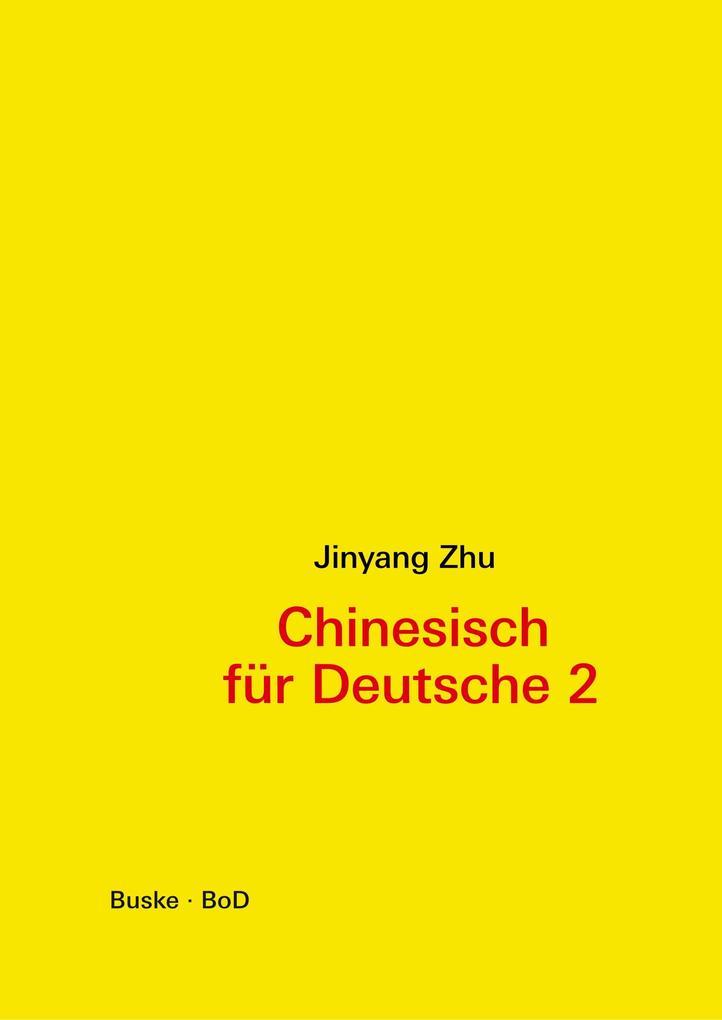 Chinesisch für Deutsche 2 als Buch (kartoniert)