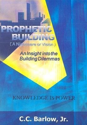 Prophetic Building (a Nightmare or Vision): An Insight Into the Building Dilemmas als Taschenbuch