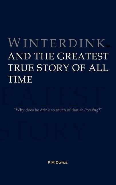 Winterdink and the Greatest True Story of All Time als Taschenbuch