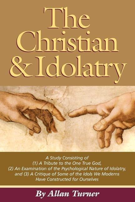 The Christian & Idolatry als Taschenbuch