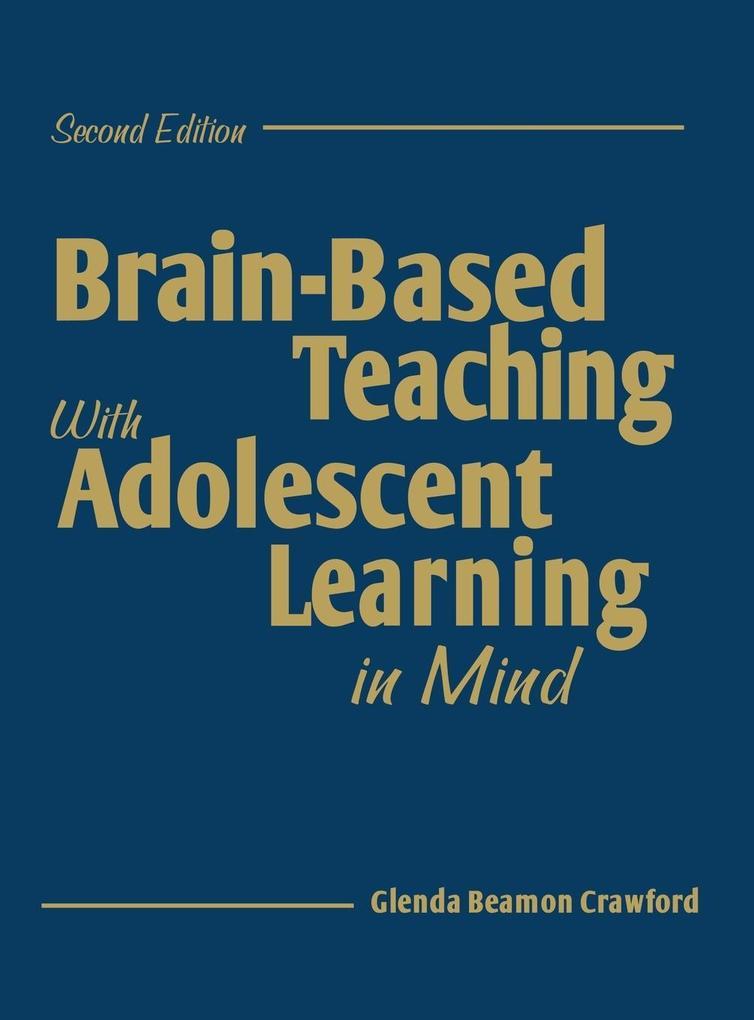 Brain-Based Teaching with Adolescent Learning in Mind als Buch (gebunden)