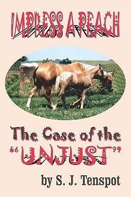 """Impress a Peach: The Case of the """"Unjust"""" als Taschenbuch"""