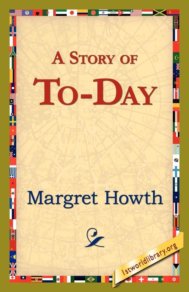 A Story of To-Day als Taschenbuch