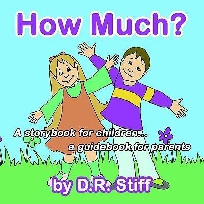 How Much?: A storybook for children...a guidebook for parents als Taschenbuch
