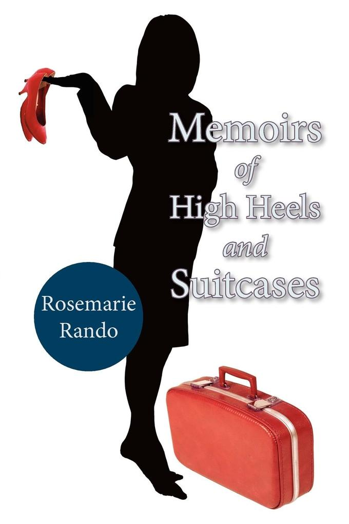Memoirs of High Heels and Suitcases als Taschenbuch
