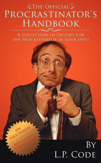 The Official Procrastinator's Handbook: A collection of excuses for the procastinator in your life!! als Taschenbuch