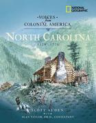 Voices from Colonial America: North Carolina: 1524-1776