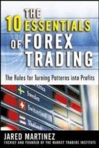 The 10 Essentials of Forex Trading: The Rules for Turning Trading Patterns Into Profit als Buch (gebunden)
