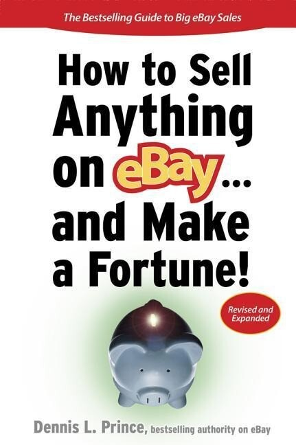 How to Sell Anything on Ebay... and Make a Fortune! als Taschenbuch