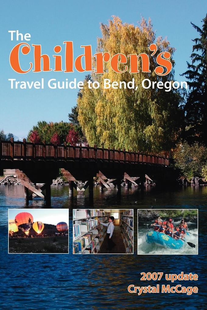 The Children's Travel Guide to Bend, Oregon als Taschenbuch