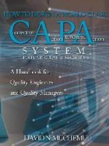 HOW TO DESIGN A WORLD-CLASS Corrective Action Preventive Action SYSTEM FOR FDA-REGULATED INDUSTRIES: A Handbook for Quality Engineers and Quality Mana als Taschenbuch