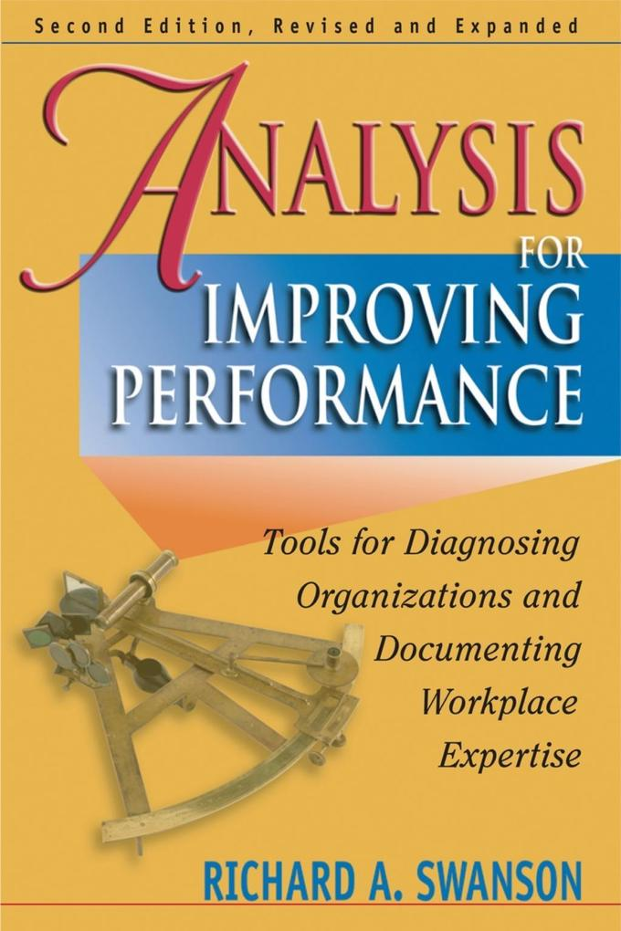 Analysis for Improving Performance: Tools for Diagnosing Organizations & Documenting Workplace Expertise als Buch (gebunden)