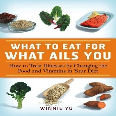 What to Eat for What Ails You als Taschenbuch