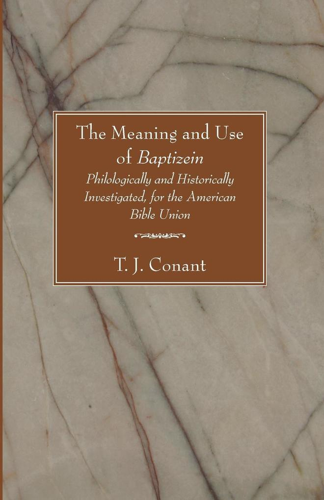 The Meaning and Use of Baptizein als Taschenbuch