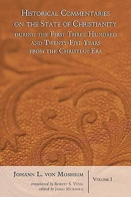 Historical Commentaries on the State of Christianity During the First Three Hundred and Twenty-Five Years from the Christian Era, 2 Volumes als Taschenbuch