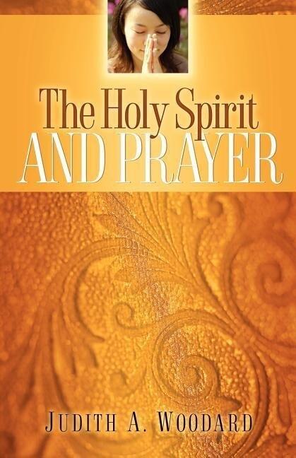 The Holy Spirit and Prayer als Taschenbuch