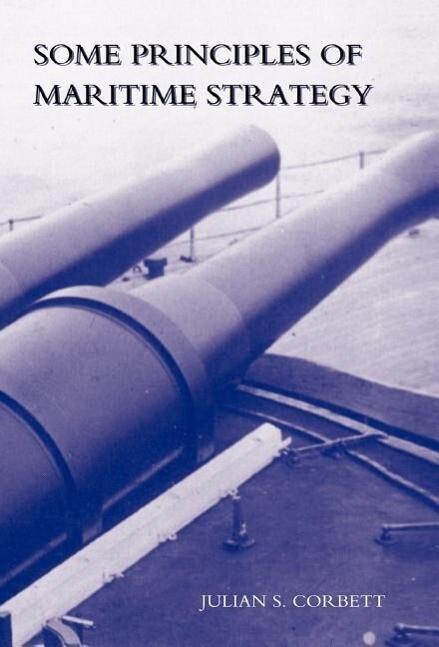 Some Principles of Maritime Strategy als Buch (gebunden)